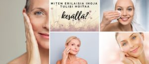 Miten erilaisia ihoja tulisi hoitaa kesällä saaren taika ihonhoito