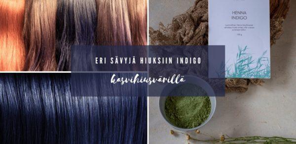 eri sävyjä hiuksiin indigo kasvihiusvärillä